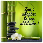 Zen : adoptez la zen attitude !