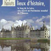 Les nombreux châteaux de la Loire : la Vallée des Rois - Images du Beau du Monde