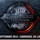 Expo gratuite Games Of Thrones à la rentrée au Carroussel du Louvre. - LeBlogTvNews