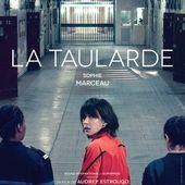 En salles dès ce mercredi : La taularde, avec Sophie Marceau. - LeBlogTvNews