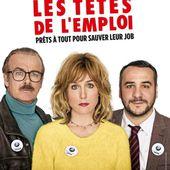 En salles ce mercredi : le film Les têtes de l'emploi, comédie avec Dubosc et Demaison. - LeBlogTvNews