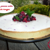 Tarte panna cotta fruits rouges - La p'tite cuisine d'Isa