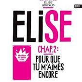 """Elise Noiraud - """" Elise, chapitre 2 : Pour que tu m'aimes encore """" - Critique Humoristes"""