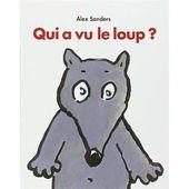 Qui a vu le loup ? un livre pour les petits d'âge préscolaire et bientôt moins petits - Le blog de fannyassmat, le quotidien d'une assistante maternelle en mille et une anecdotes