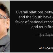 """""""Globalement les relations entre le Nord et le Sud se sont développées en faveur de la réconciliation nationale, de l'unité et de la réunification"""" (Kim Jong-il) - Association d'amitié franco-coréenne"""