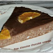 Flan d'avoine chocolat orange - Chez Vanda