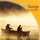 Spirit Songs - Aigle Bleu - Sous les chênes ...
