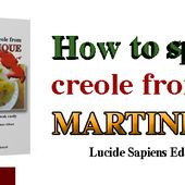 How to speak creole from Martinique - Lucide Sapiens Martinique