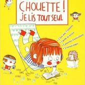 Chouette, je lis tout seul ! de Susie Morgenstern - Que lire ?