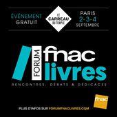 1ère édition du Forum Fnac Livres - Les 2, 3 et 4 septembre 2016 au Carreau du temple - Que lire ?