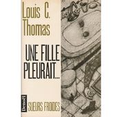 Louis C. THOMAS. Une fille pleurait... - Les Lectures de l'Oncle Paul