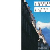 Claude AMOZ : L'ancien crime. - Les Lectures de l'Oncle Paul