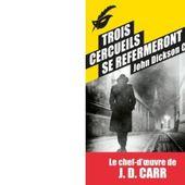 John Dickson CARR : Trois cercueils se refermeront - Les Lectures de l'Oncle Paul