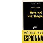 André Gex : Week-end à Carthagène. - Les Lectures de l'Oncle Paul