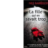 Nils BARRELLON : La fille qui en savait trop. - Les Lectures de l'Oncle Paul