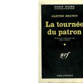 Carter BROWN : La tournée du patron - Les Lectures de l'Oncle Paul