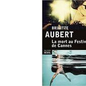 Brigitte AUBERT : La mort au Festival de Cannes. - Les Lectures de l'Oncle Paul