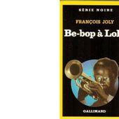 François JOLY : Be-Bop à Lola. - Les Lectures de l'Oncle Paul