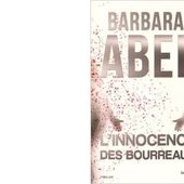 Barbara ABEL : L'innocence des bourreaux. - Les Lectures de l'Oncle Paul