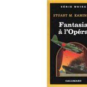 Stuart KAMINSKY : Fantasia à l'Opéra. - Les Lectures de l'Oncle Paul