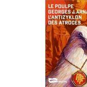 Georges-Jean ARNAUD : L'antizyklon des atroces. - Les Lectures de l'Oncle Paul