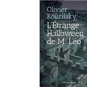 Olivier KOURILSKY : L'étrange Halloween de M. Léo. - Les Lectures de l'Oncle Paul