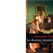 Alexandre DUMAS : Le docteur mystérieux. - Les Lectures de l'Oncle Paul