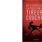 Nils BARRELLON : La position des tireurs couchés. - Les Lectures de l'Oncle Paul
