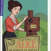 ♥ Mademoiselle Alice qui inventa le cinéma - Le Divan Jeunesse