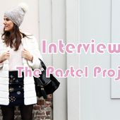 "Interview ""blogueuse"" : The Pastel Project - Question Look"