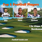 Top 5 FootGolf Players - Bordeaux 12e étape - FootGolf-inside.com