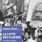 Losurdo : la lutte des classes. Une histoire politique et philosophique
