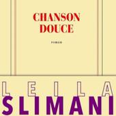 Chanson douce - Leïla Slimani - Le blog de chicha
