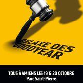 POUR LA RELAXE des GOODYEAR : Tous à Amiens les 19 et 20 octobre 2016 (le programme) - EL DIABLO - Commun Commune