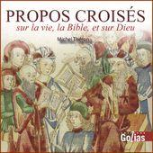 Propos croisés - sur la vie, sur la Bible et sur Dieu - Le blog de michel.theron.over-blog.fr