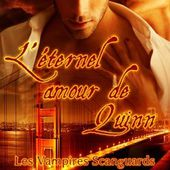tome 6 Vampires Scanguards : L'éternel amour de Quinn - Ebook Passion
