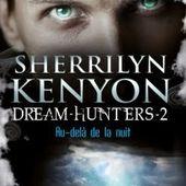 Tome 2 Dream Hunters : Au-delà de la nuit - Ebook Passion