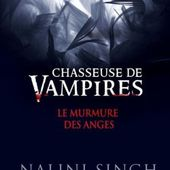 HS Chasseuse de Vampires : Le Murmure des Anges - Ebook Passion
