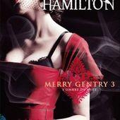 Tome 3 Merry Gentry : L'Éclat Envoûtant de la Lune - Ebook Passion