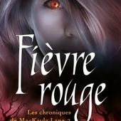 Tome 2 Chroniques de MacKayla Lane : Fièvre Rouge - Ebook Passion