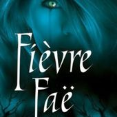 Tome 3 Chroniques de MacKayla Lane : Fièvre Faë - Ebook Passion