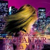 Tome 1 : Dans la Chaleur de la Nuit - Ebook Passion