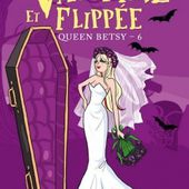 Tome 6 Queen Betsy : Vampire et Flippée - Ebook Passion