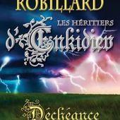Tome 10 Les héritiers d'Enkidiev : Déchéance - Ebook Passion