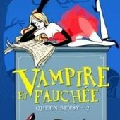 Tome 2 Queen Betsy : Vampire et Fauchée - Ebook Passion