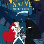 Tome 13 Queen Betsy : Vampire et Naïve - Ebook Passion