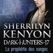 Tome 17 Dark Hunters : La prophétie des songes - Ebook Passion