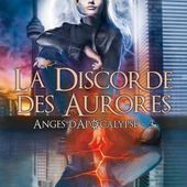 Tome 3 Anges d'apocalypse : La discorde des aurores - Ebook Passion