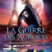 Tome 4 Anges d'apocalypse : La guerres des aurores - Ebook Passion