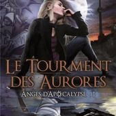 Tome 1 Anges d'apocalypse : Le tourment des aurores - Ebook Passion
